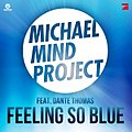 Michael Mind Project - Feeling So Blue.jpg