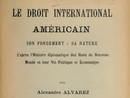 Alejandro Álvarez - Le droit international Americain (1910).png