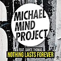 Nothing Lasts Forever - Michael Mind Project.jpg
