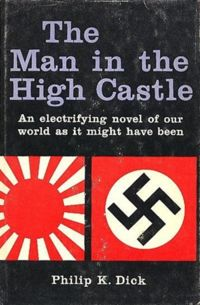 200px-TheManInTheHighCastle(1stEd).jpg