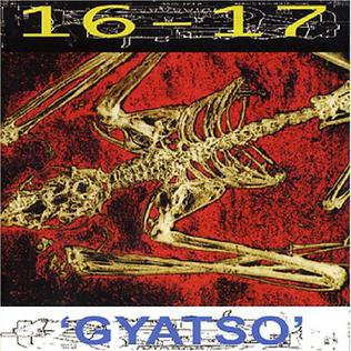 <i>Gyatso</i> (album) 1994 studio album by 16-17