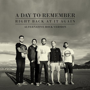 Right Back at It Again - Wikipedia A Day To Remember Right Back At It Again Lyrics
