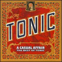 <i>A Casual Affair: The Best of Tonic</i> 2009 compilation album by Tonic