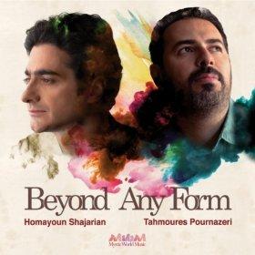 <i>Beyond Any Form</i> 2014 studio album by Homayoun Shajarian and Tahmoures Pournazeri