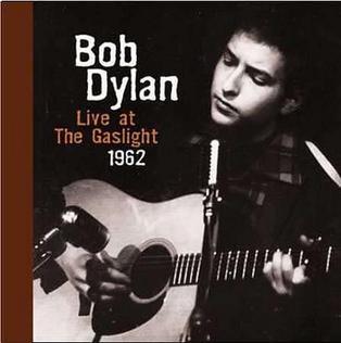 <i>Live at The Gaslight 1962</i> 2005 live album by Bob Dylan
