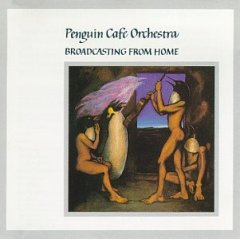 <i>Broadcasting from Home</i> 1984 studio album by Penguin Cafe Orchestra