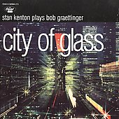 <i>City of Glass</i> (Stan Kenton album) 1951 studio album by Stan Kenton