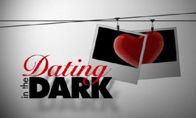 I love dating in the dark