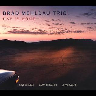 <i>Day Is Done</i> (album) 2005 studio album by Brad Mehldau Trio