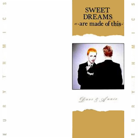 Sweet Dreams (Are Made of This) original song written and composed by Annie Lennox, Dave Stewart
