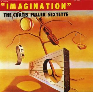 <i>Imagination</i> (Curtis Fuller album) 1960 studio album by The Curtis Fuller Sextette