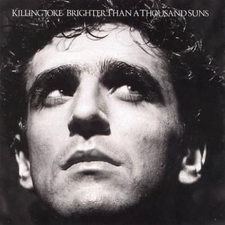 <i>Brighter Than a Thousand Suns</i> (album) 1986 studio album by Killing Joke