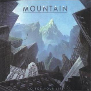 <i>Go for Your Life</i> (album) 1985 studio album by Mountain