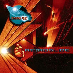 <i>Retroglide</i> (album) 2006 studio album by Level 42