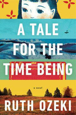 cover of Ruth Ozeki's book, A Tale for the Time Being