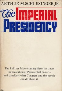 <i>The Imperial Presidency</i> book by Arthur M. Schlesinger jr.