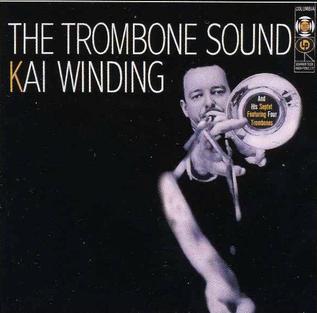 <i>The Trombone Sound</i> 1956 studio album by Kai Winding and His Septet