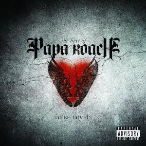 <i>...To Be Loved: The Best of Papa Roach</i> 2010 compilation album by Papa Roach