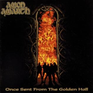 <i>Once Sent from the Golden Hall</i> 1998 studio album by Amon Amarth