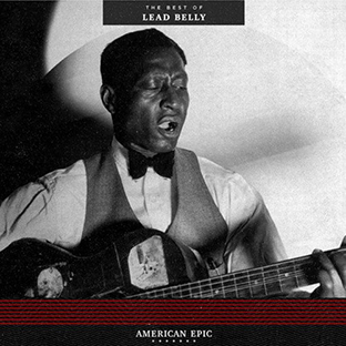 <i>American Epic: The Best of Lead Belly</i> 2017 compilation album by Lead Belly
