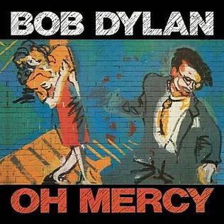 <i>Oh Mercy</i> 1989 studio album by Bob Dylan