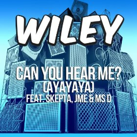Wiley featuring Skepta, JME and Ms D - Can You Hear Me? (Ayayaya) (studio acapella)