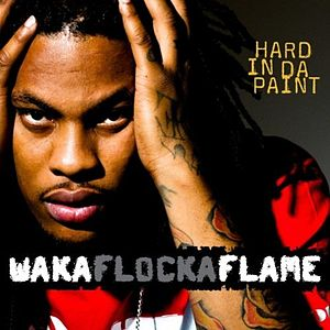 Hard in da Paint 2010 single by Waka Flocka Flame