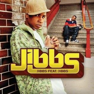 <i>Jibbs Featuring Jibbs</i> 2006 studio album by Jibbs
