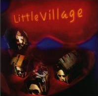<i>Little Village</i> (album) 1992 studio album by Little Village
