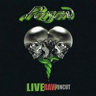 <i>Live, Raw & Uncut</i> 2008 live album by Poison