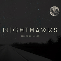 <i>Nighthawks</i> (Erik Friedlander album) 2014 studio album by Erik Friedlander
