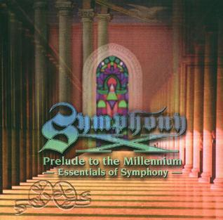 Symphony X   - Prelude to the Millennium: Essentials of Symphony