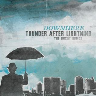 <i>Thunder After Lightning (The Uncut Demos)</i> album by Downhere