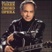 <i>Three Chord Opera</i> 2001 studio album by Neil Diamond