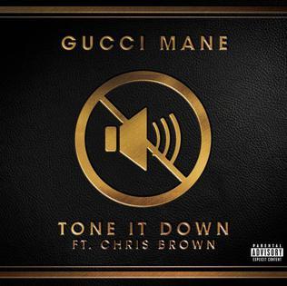 Tone It Down 2017 single by Gucci Mane