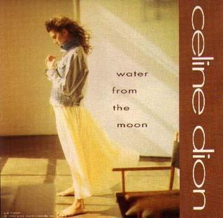 Water from the Moon 1993 single by Celine Dion