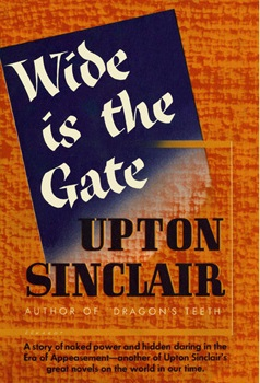 <i>Wide is the Gate</i> book by Upton Sinclair