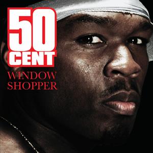 Window Shopper 2005 single by 50 Cent