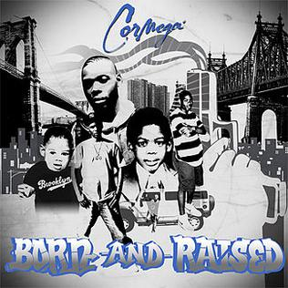<i>Born and Raised</i> (Cormega album) 2009 studio album by Cormega