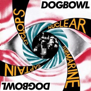Dogbowl - Cyclops Nuclear Submarine Captain
