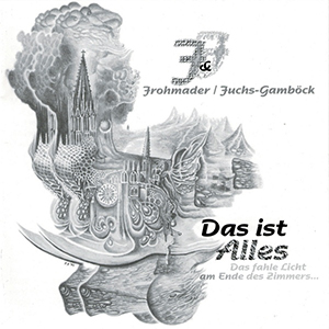 <i>Das Ist Alles</i> album by Peter Frohmader