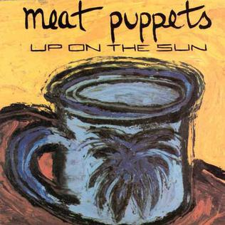 <i>Up on the Sun</i> 1985 studio album by Meat Puppets