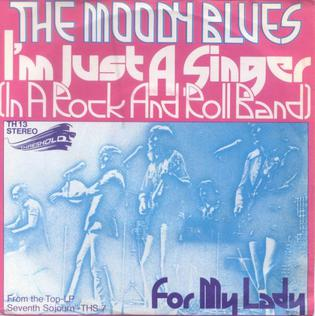 Im Just a Singer (In a Rock and Roll Band) 1972 single by The Moody Blues
