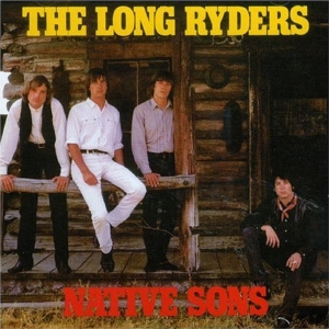 <i>Native Sons</i> (The Long Ryders album) 1984 studio album by The Long Ryders