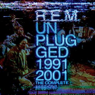 <i>Unplugged: The Complete 1991 and 2001 Sessions</i> Live R.E.M. album released in 2014