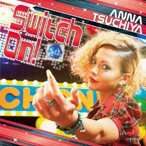 Switch On! 2011 single by Anna Tsuchiya