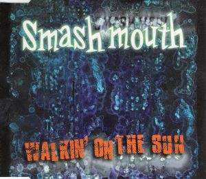 Walkin on the Sun Song by Smash Mouth
