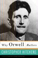 Why Orwell Matters.jpg