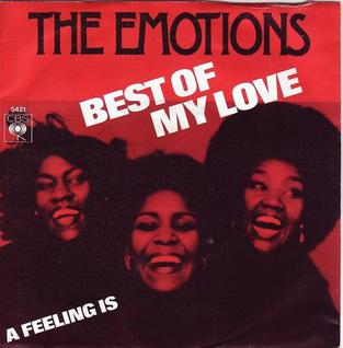 Best of My Love (The Emotions song) 1977 single by The Emotions