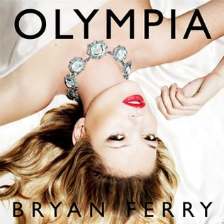 <i>Olympia</i> (Bryan Ferry album) album by the British singer Bryan Ferry